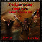 The Lord Roars From Zion by Karen Davis