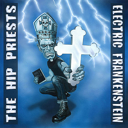 Electric Frankenstein vs. The Hip Priests by Various Artists