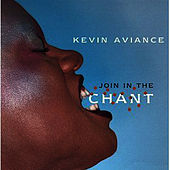 Join in the Chant by Kevin Aviance
