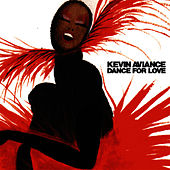 Dance for Love by Kevin Aviance