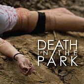 Play & Download Death In The Park (Full-Length) by Death In The Park | Napster