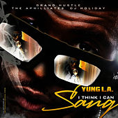 Play & Download I Think I Can Sang by Yung LA | Napster