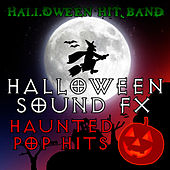 Halloween Sound FX - Haunted Pop Hits by Halloween Hit Band