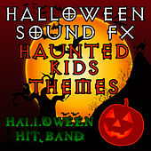 Halloween Sound FX - Haunted Kids Themes by Halloween Hit Band