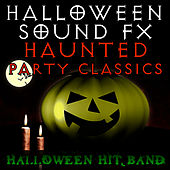 Halloween Sound FX - Haunted Party Classics by Halloween Hit Band