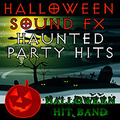 Halloween Sound FX - Haunted Party Hits by Halloween Hit Band