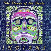 Play & Download The Dance of the Souls by The Indians | Napster
