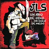 Play & Download Un año de odio... Un siglo de miedo by JLS Musique | Napster