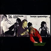 Play & Download Our Cubehouse Still Rocks by Boston Spaceships | Napster