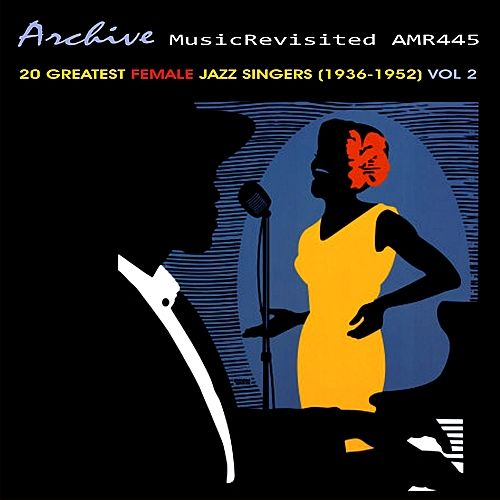 Play & Download 20 Greatest Female Jazz Vocalists 1936-1952, Vol. 2 by Various Artists   Napster