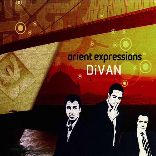 Play & Download Divan by Orient Expressions | Napster
