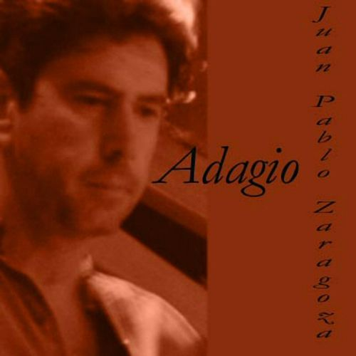 Play & Download Adagio by Juan Pablo Zaragoza | Napster
