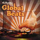 Play & Download DJ Kaska Presents: Global Beats by DJ Kaska | Napster