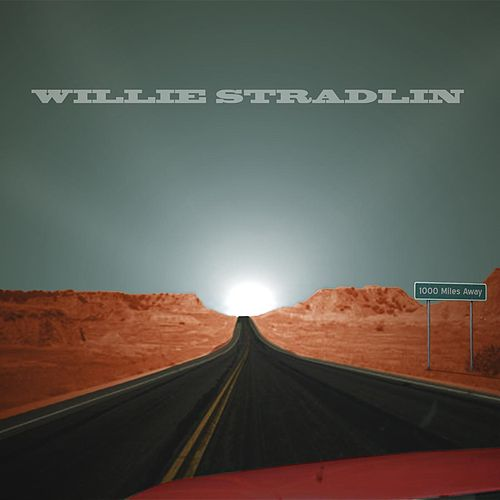 Play & Download 1000 Miles Away by Willie Stradlin | Napster