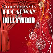 Play & Download Christmas on Broadway and in Hollywood by Various Artists | Napster