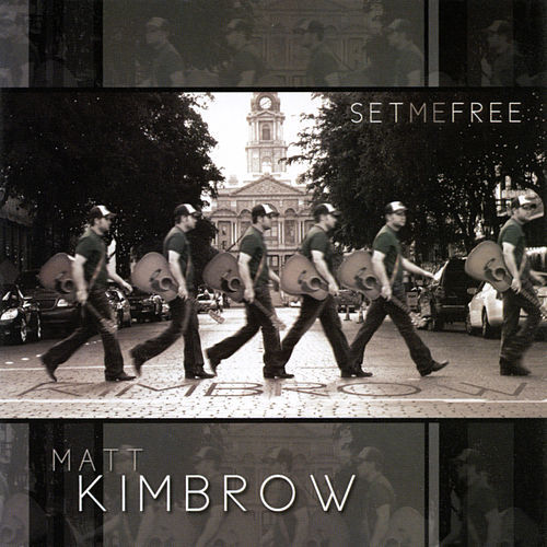 Play & Download Set Me Free by Matt Kimbrow | Napster
