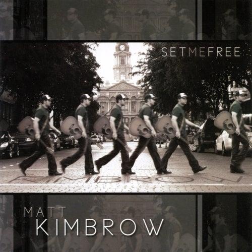Set Me Free by Matt Kimbrow