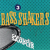 Play & Download Bass Shakers Volume 3 by Various Artists | Napster