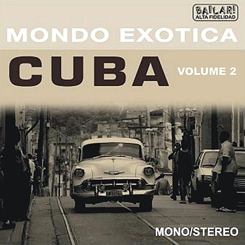 Play & Download Mondo Exotica - Cuba, Vol. 2 by Various Artists | Napster