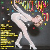Play & Download I  magici anni '70 by Various Artists | Napster