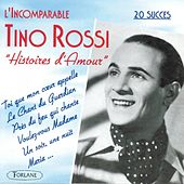 Play & Download L'incomparable Tino Rossi : Histoires d'amour by Tino Rossi | Napster
