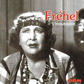 Play & Download L'inoubliable Fréhel by Fréhel | Napster