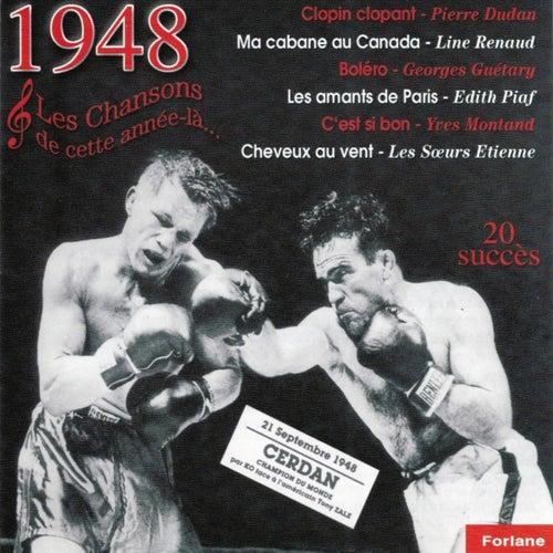 Play & Download 1948 : Les chansons de cette année-là (Marcel Cerdan champion du monde) by Various Artists | Napster