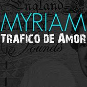 Play & Download Tràfico de Amor by Myriam | Napster