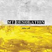 Play & Download Bitter Pill by Mt. Desolation | Napster