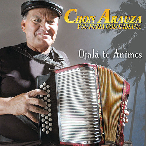 Play & Download Ojalá Te Ánimes by Chon Arauza | Napster