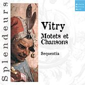 Play & Download DHM Splendeurs: Vitry: Motets Et Chansons by Sequentia | Napster