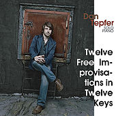 Twelve Free Improvisations in Twelve Keys by Dan Tepfer