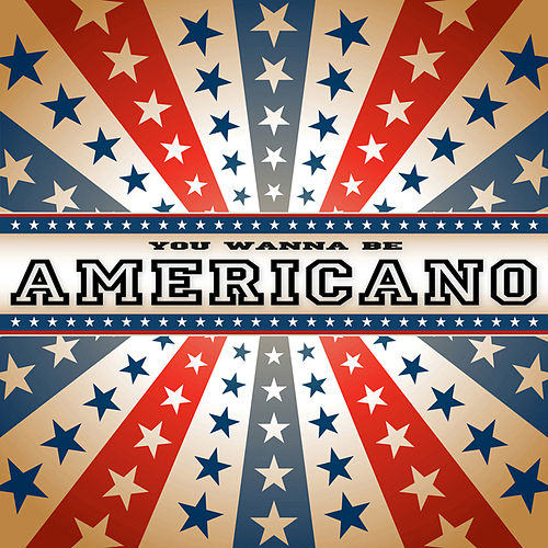 Play & Download You Wanna Be Americano by Lou Bega | Napster