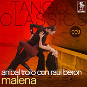 Play & Download Malena by Anibal Troilo con Roberto Beron | Napster