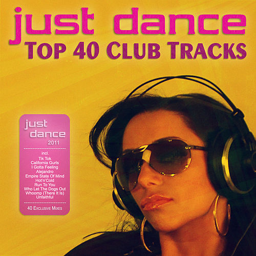 Just Dance 2011 - Top 40 Club Electro & House Tracks by Various Artists