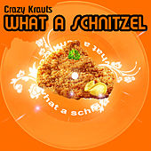 What A Schnitzel by Crazy Krauts