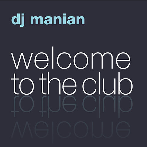 Play & Download Welcome To The Club (The Album) by Various Artists | Napster