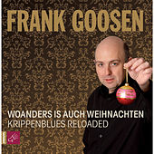 Play & Download Woanders is auch Weihnachten - Krippenblues Reloaded by Frank Goosen | Napster