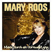 Play & Download Maria durch ein Dornwald ging by Mary Roos | Napster