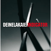 Play & Download Indicator by Deine Lakaien | Napster