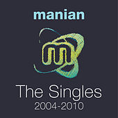 Play & Download The Singles 2004-2010 by Manian | Napster