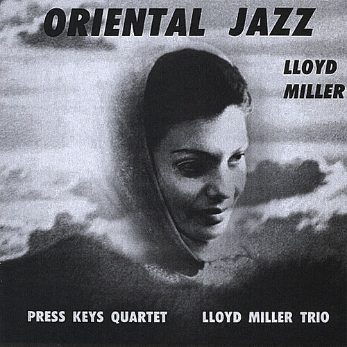 Play & Download Oriental Jazz by Lloyd Miller | Napster