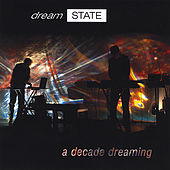 Play & Download A Decade Dreaming by dreamSTATE | Napster
