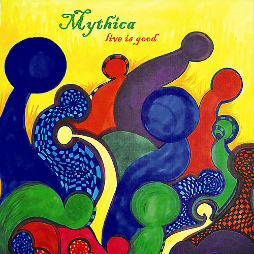 Play & Download Live is Good by Mythica | Napster