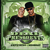 Play & Download Dead Presidents by Ampichino | Napster