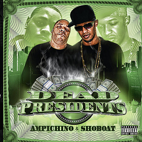 Dead Presidents by Ampichino