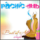 Play & Download Best of All Time by Pacific Dub | Napster