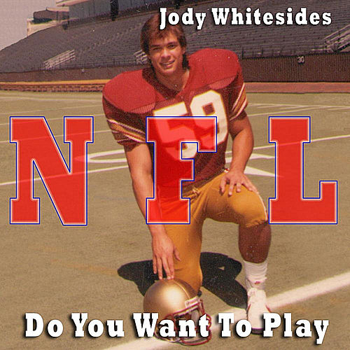 Do You Want To Play (NFL Mixes) by Jody Whitesides