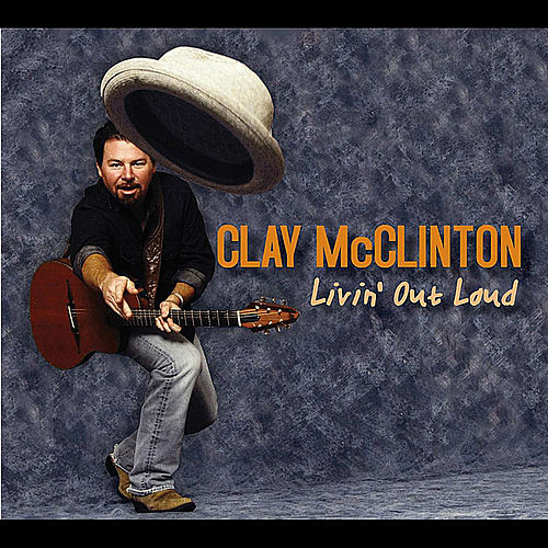 Play & Download Livin' Out Loud by Clay McClinton | Napster