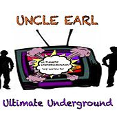 Play & Download Ultimate Underground by Uncle Earl | Napster